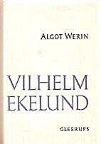 Vilhelm Ekelund. 1908-1925 by Algot Werin
