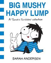 Big mushy happy lump : a Sarah's Scribbles…