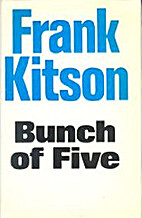 Bunch of five by Frank Kitson