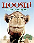 Hoosh! camels in Australia by Janeen Brian