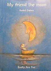 My Friend the Moon por Andre Dahan