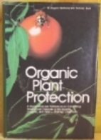 Organic Plant Protection by Jr. Roger B.…