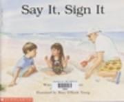 Say It, Sign It af Elaine Epstein