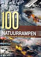100 natuurrampen de verwoestende krachten…