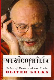 Musicophilia: Tales of Music and the Brain,…
