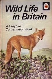 Wild Life in Britain (A ladybird…