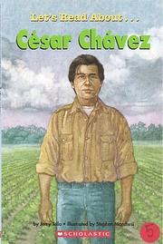 Cesar Chavez (Scholastic First Biographies)…