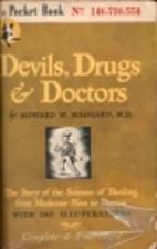 Devils, Drugs & Doctors by Howard W. Haggard