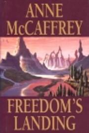 Freedom's Landing de Anne McCaffrey