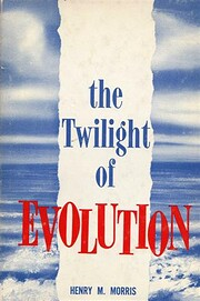 The Twilight of Evolutuion by henry m.…