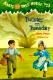 Twister on Tuesday (Magic Tree House, No 23)…