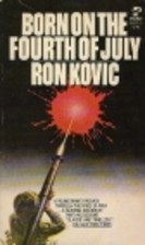 Born on the Fourth of July by Ron Kovic