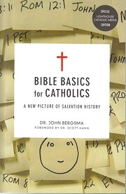 Bible Basics for Catholics: A New Picture of…