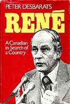 Rene: A Canadian in Search of a Country by…