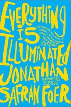 Everything Is Illuminated by Jonathan Safran…