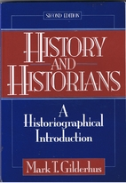 History and Historians by Mark T. Gilderhus