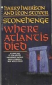 Stonehenge: Where Atlantis Died de Harry…