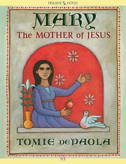 Mary the Mother of Jesus por DePaola Tomie