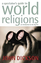 Spectator's Guide to World Religions, A: An…