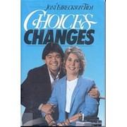 Choices, Changes por Joni Eareckson Tada