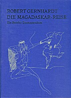Die Magadaskar-Reise : ein Bericht by Robert…