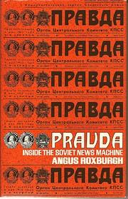 Pravda - Inside The Soviet News Machine –…
