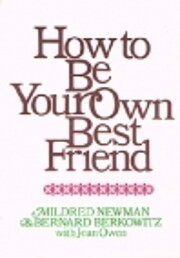 How to Be Your Own Best Friend: A…