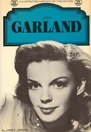 Judy Garland. An illustrated history of the…