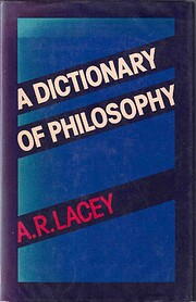 A dictionary of philosophy de A. R. Lacey