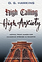 High Calling High Anxiety: Advice from James…