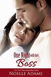 One Night with her Boss de Noelle Adams