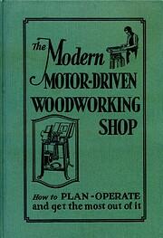 The Modern Motor-driven Woodworking Shop -…