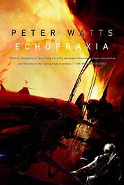 Echopraxia (Firefall) af Peter Watts