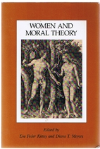 Women and Moral Theory by Eva Feder Kittay