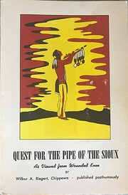 Quest for the pipe of the Sioux : as viewed…