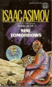 Nine Tomorrows por Isaac Asimov