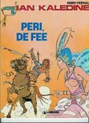 Ian Kaledine 5: Peri, de fee av Jean-Luc…