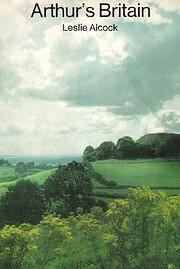 Arthur's Britain by Leslie Alcock