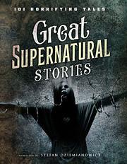 Great Supernatural Stories - 101 Horrifying…