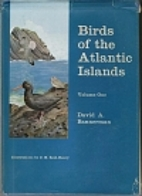 Birds of the Atlantic Islands: Volume 1 by…