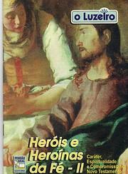 Heróis e Heroínas da Fé II by Luis…