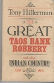 The Great Taos Bank Robbery, and Other…