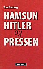Hamsun, Hitler og pressen by Tore Stuberg