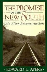 The Promise of the New South: Life after…