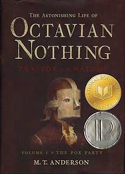 The Astonishing Life of Octavian Nothing,…
