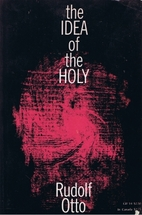 The Idea of the Holy by Rudolf Otto