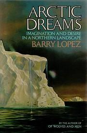 Artic Dreams af Barry Lopez