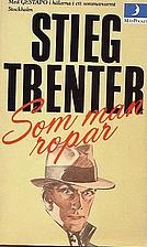 Som man ropar- by Stieg Trenter