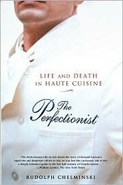 The Perfectionist: Life and Death in Haute…
