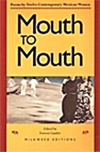 Mouth to Mouth: Poems by Twelve Contemporary…